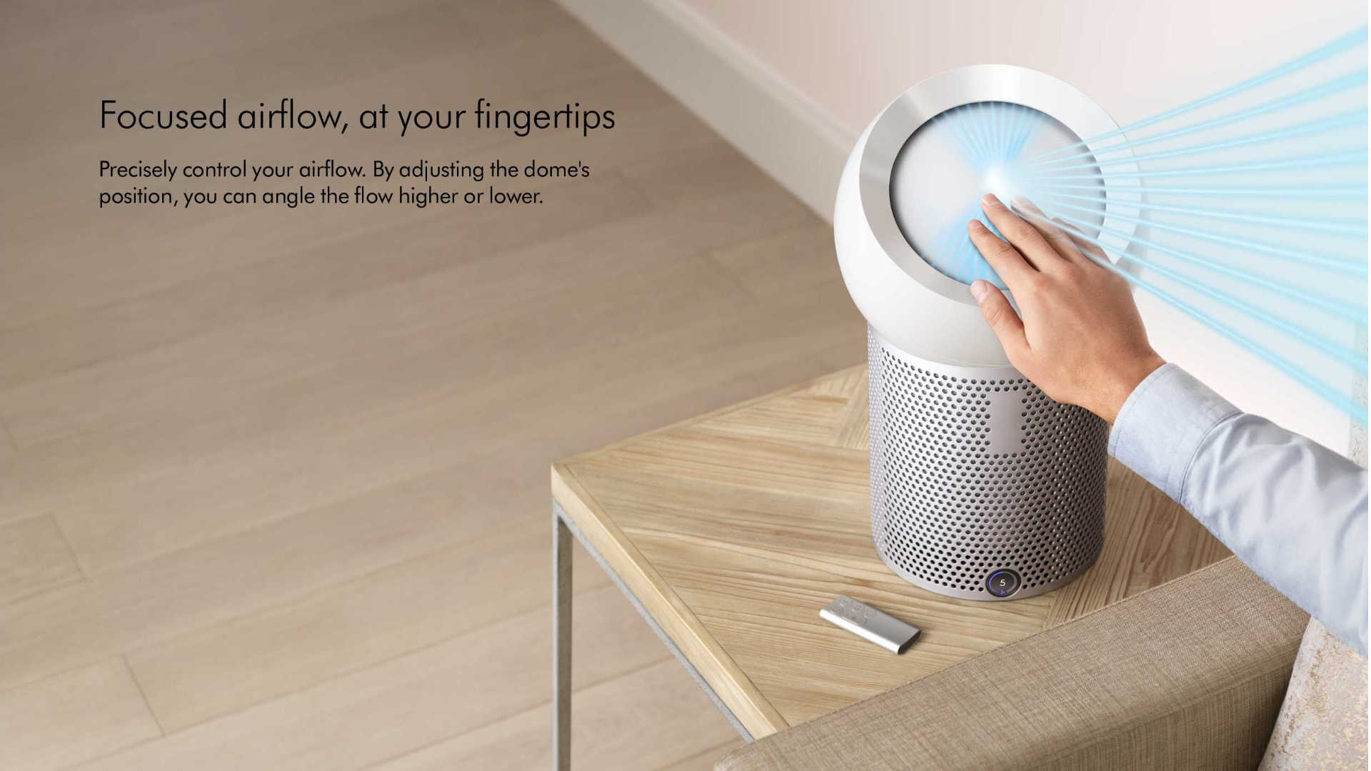 direct the air flow at you finger tips where you want it
