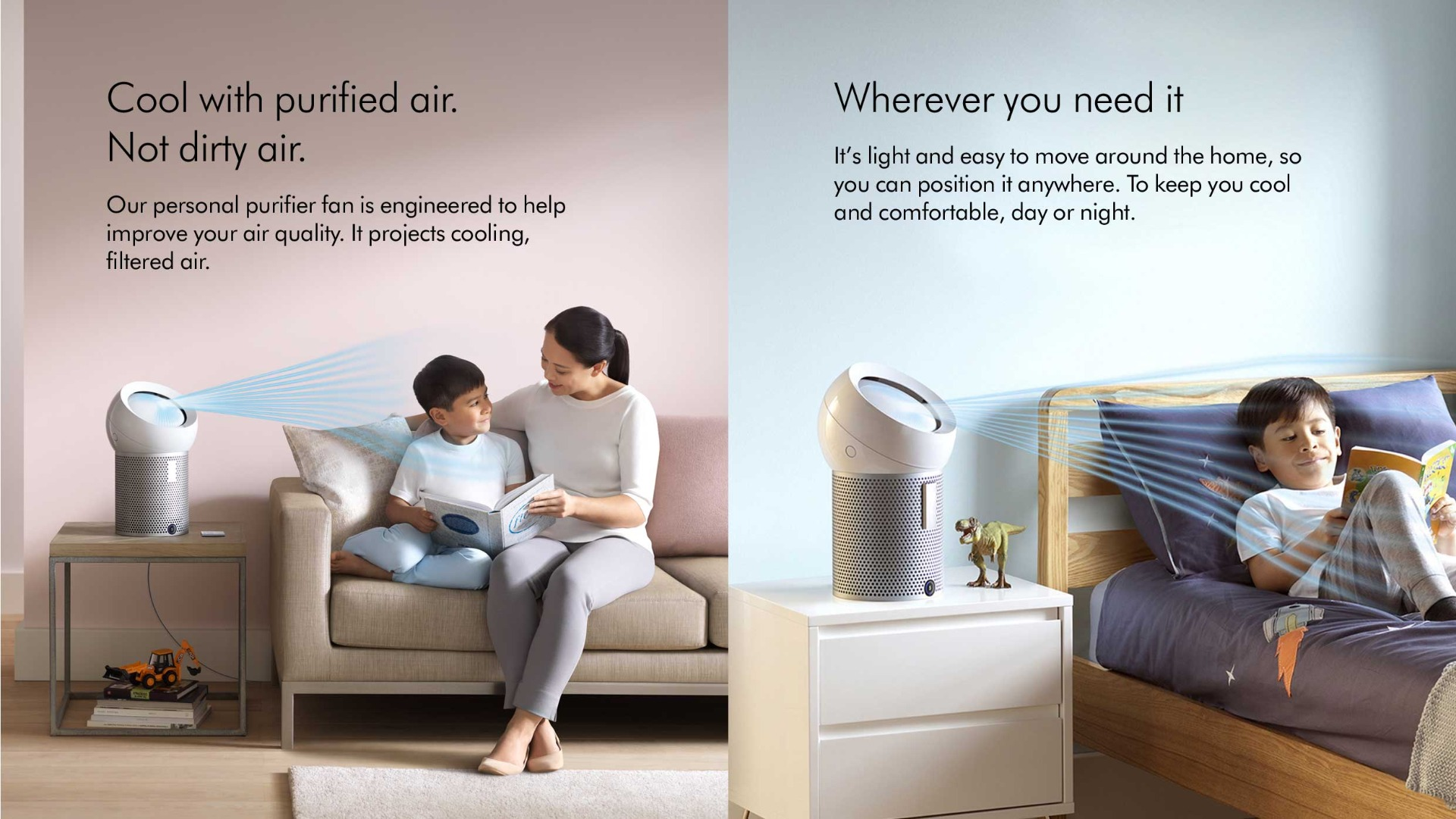 cool with purified sir not dirty air, wherever you need it
